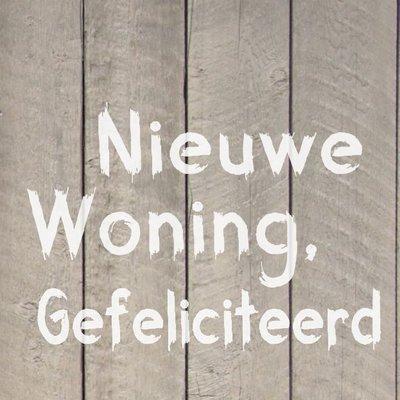 """Wenskaart """"Nieuwe woning gefeliciteerd"""""""