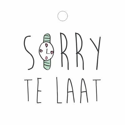 """Wenskaart """"Sorry te laat"""""""